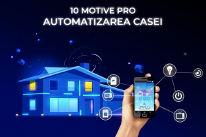 10 motive beneficii pro automatizarea casei